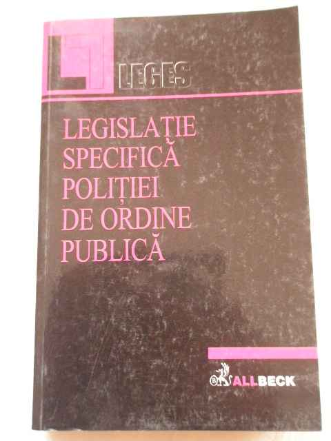 LEGISLATIE SPECIFICA POLITIEI DE ORDINE PUBLICA                                           ...