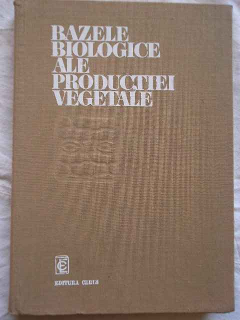BAZELE BIOLOGICE ALE PRODUCTIEI VEGETALE                                                  ...