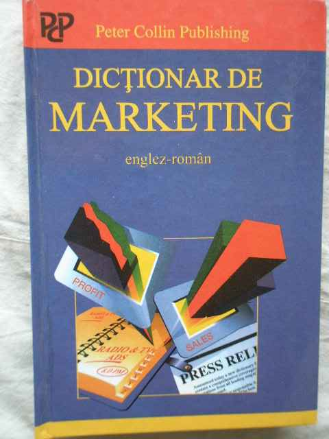 DICTIONAR DE MARKETING ENGLEZ-ROMAN                                                                  A. IVANOVIC P.H. COLLIN