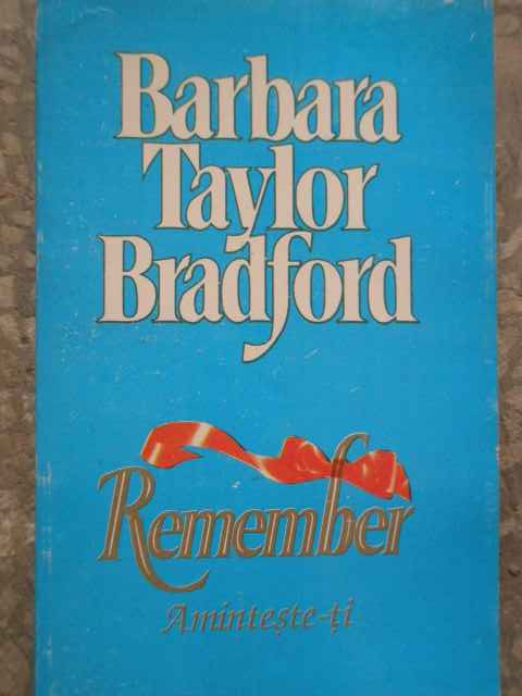 remember aminteste-ti                                                                                barbara taylor bradford