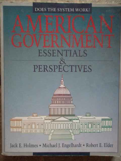 AMERICAN GOVERNMENT ESSENTIALES & PERSPECTIVES                                            ...