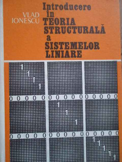 INTRODUCERE IN TEORIA STRUCTURALA A SISTEMELOR LINIARE                                    ...