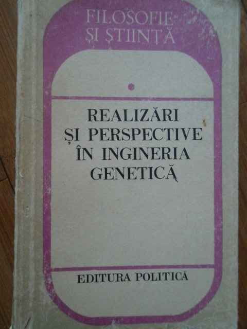 REALIZARI SI PERSPECTIVE IN INGINERIA GENETICA                                            ...