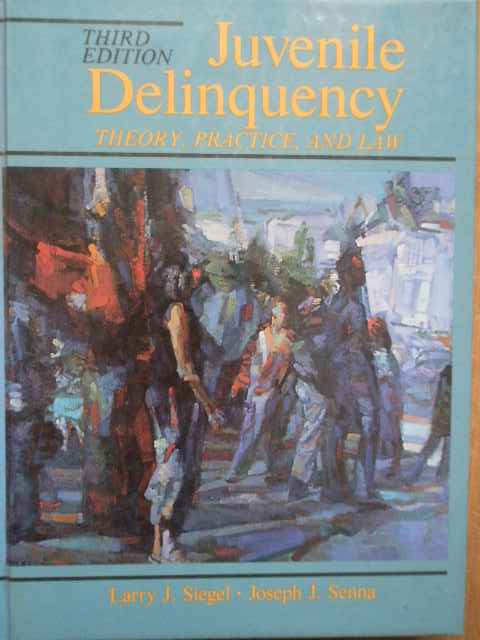 JUVENILE DELINQUENCY THEORY, PRACTICE, AND LAW                                            ...
