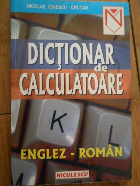 DICTIONAR DE CALCULATOARE ENGLEZ-ROMAN                                                    ...