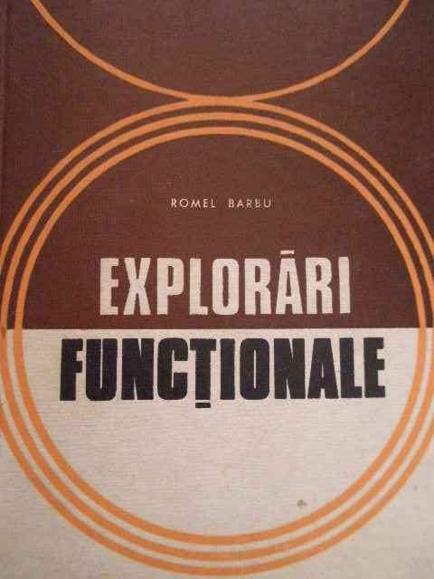 explorari functionale                                                                                romel barbu