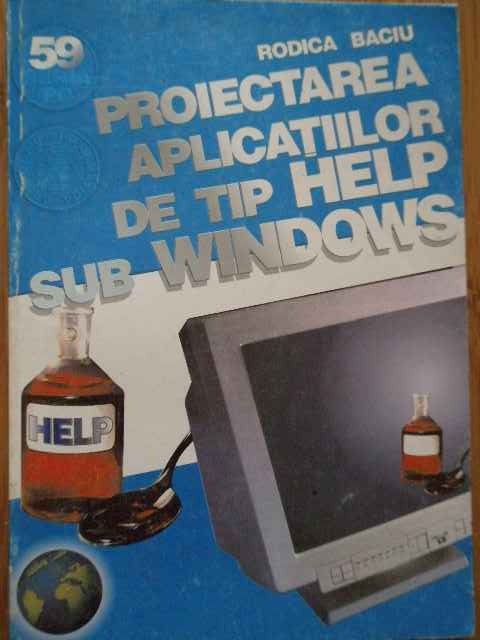 PROIECTAREA APLICATIILOR DE TIP HELP SUB WINDOWS                                          ...