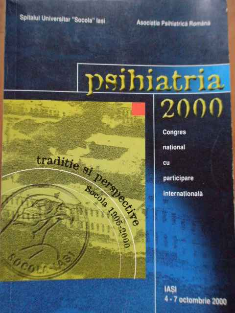 PSIHIATRIA 2000 IASI 4-7 OCTOMBRIE CONGRES NATIONAL CU PARTICIPARE INTERNATIONALA         ...