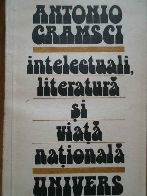 INTELECTUALI, LITERATURA SI VIATA NATIONALA                                               ...