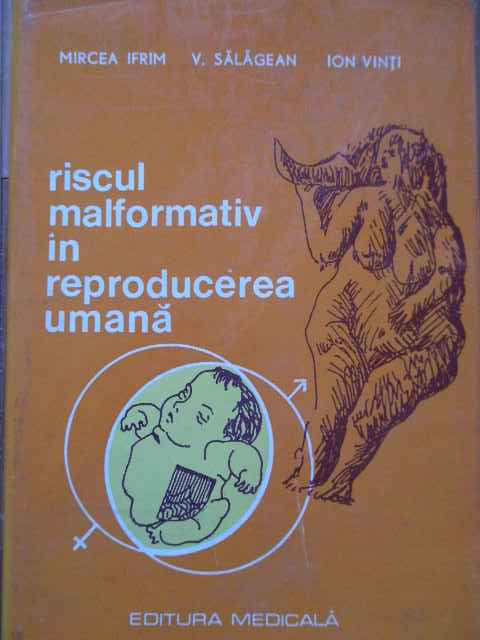 riscul malformativ in reproducerea umana                                                             m. ifrim v. salagean ion vinti