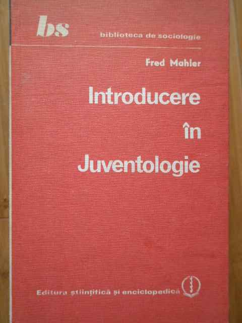 introducere in juventologie                                                                          fred mahler