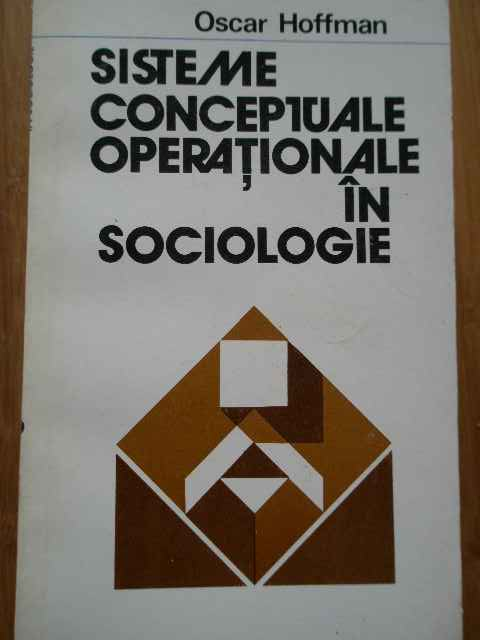 SISTEME CONCEPTUALE OPERATIONALE IN SOCIOLOGIE                                            ...
