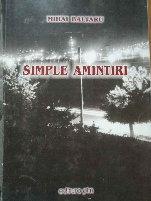 simple amintiri                                                                                      mihai baltaru