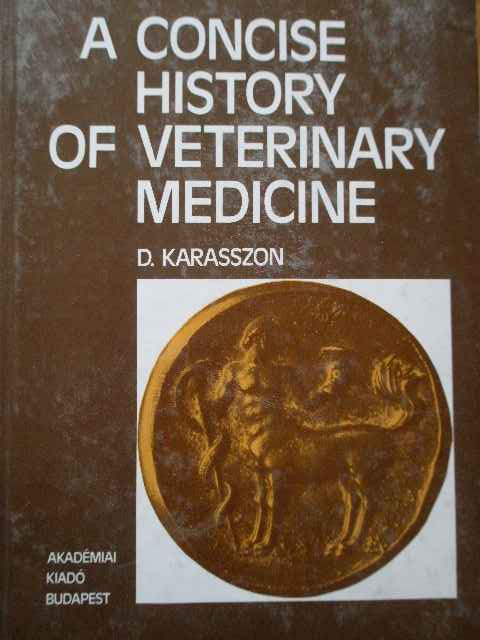 A CONCISE HISTORY OF VETERINARY MEDICINE                                                  ...