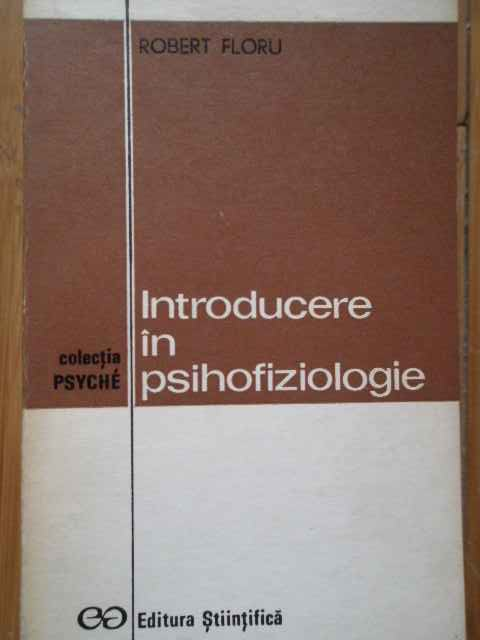 introducere in psihofiziologie                                                                       robert floru
