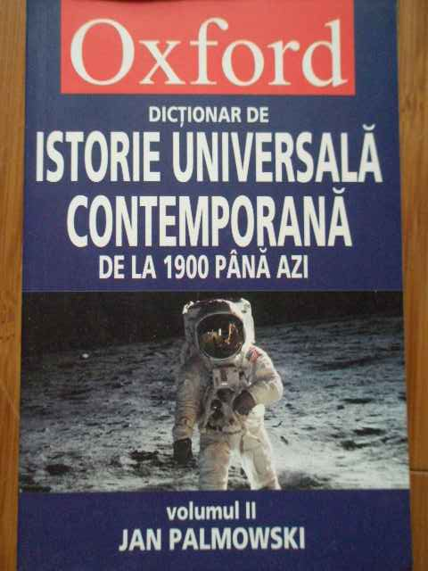 DICTIONAR DE ISTORIE UNIVERSALA CONTEMPORANA DE LA 1900 PANA AZI VOL.2 K-Z                ...