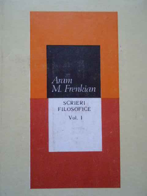 scrieri filosofice vol.1                                                                             aram m. frenkian
