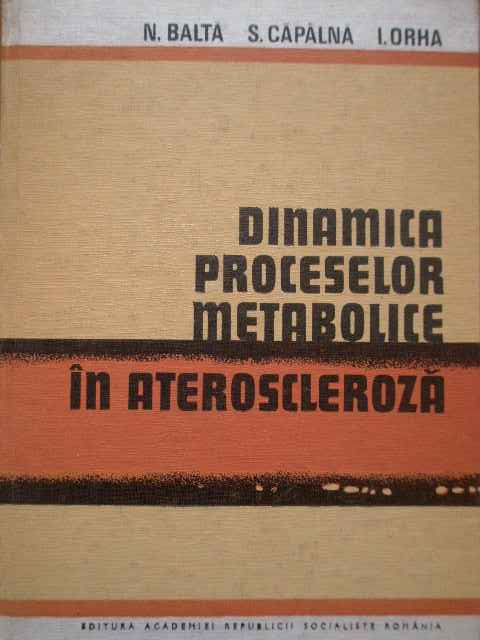DINAMICA PROCESELOR METABOLICE IN ATEROSCLEROZA                                           ...
