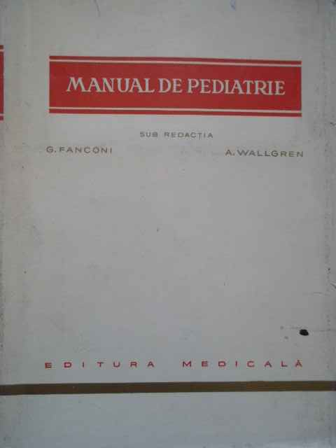 manual de pediatrie                                                                                  sub redactia g. fanconi a. wallgren
