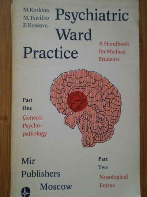 PSYCHIATRIC WARD PRACTICE A HANDBOOK FOR MEDICAL STUDENTS                                 ...