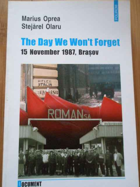THE DAY WE WON'T FORGET 15 NOVEMBER 1987, BRASOV                                          ...