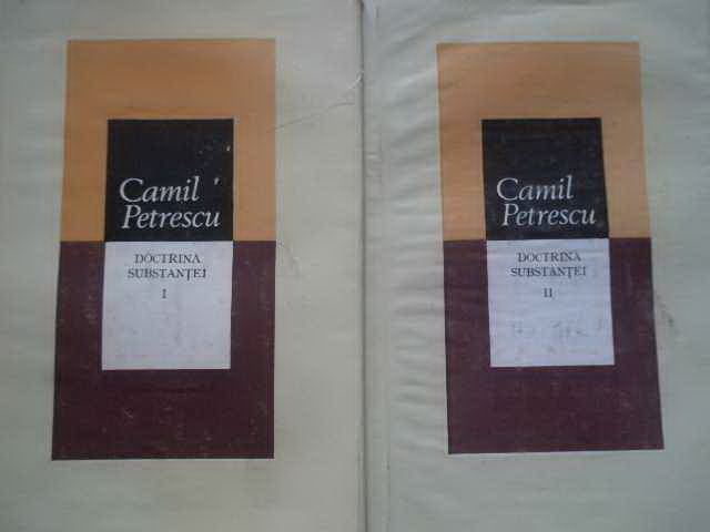 doctrina substantei vol.1-2                                                                          camil petrescu