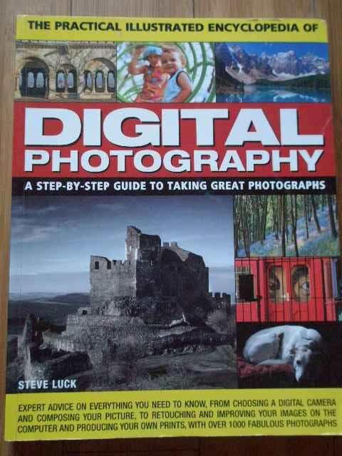 digital photography a step-by-step to taking great photographs                                       steve luck