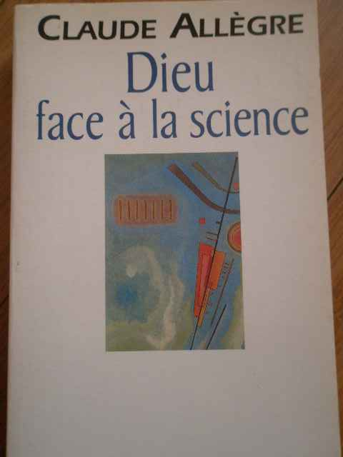 DIEU FACE A LA  SCIENCE                                                                   ...