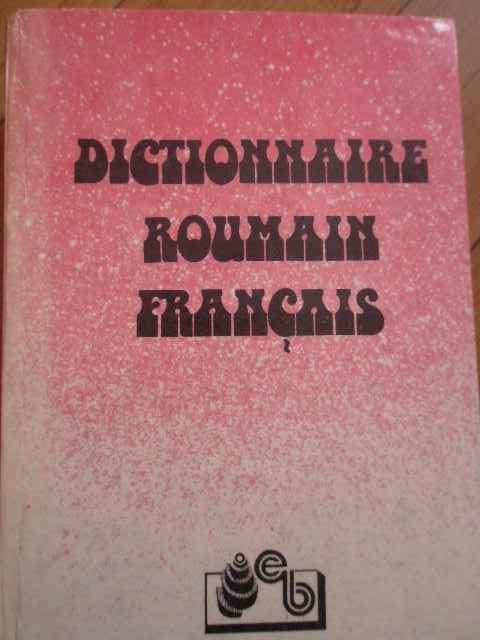 DICTIONNAIRE ROUMAIN FRANCAIS                                                             ...