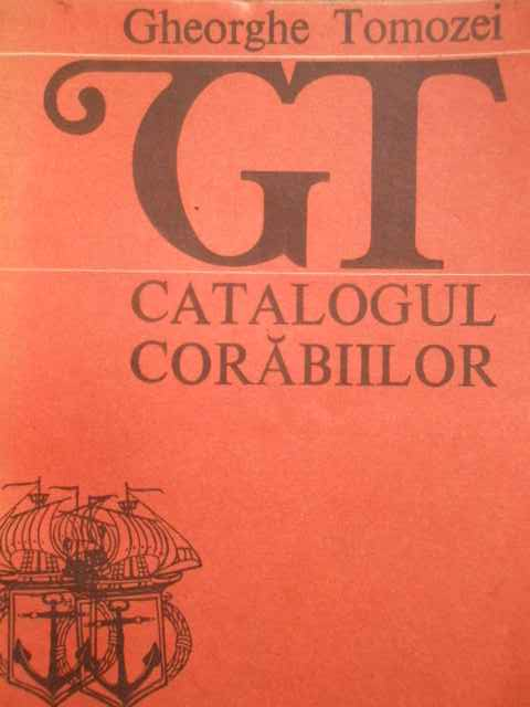 catalogul corabiilor                                                                                 gh. tomozei