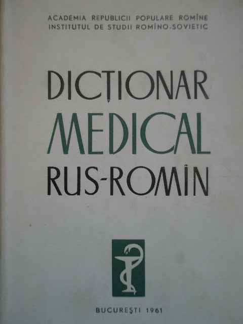 DICTIONAR MEDICAL RUS-ROMIN                                                               ...
