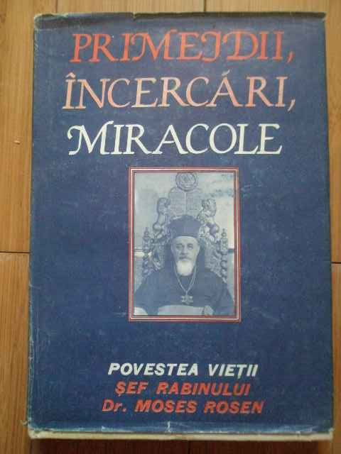 primejdii,incercari,miracole                                                                         moses rosen
