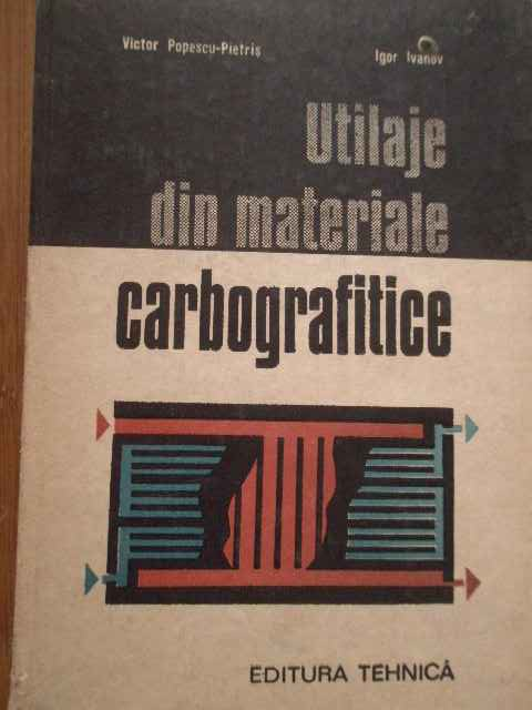 UTILAJE SI MATERIALE CARBOGRAFICE                                                         ...
