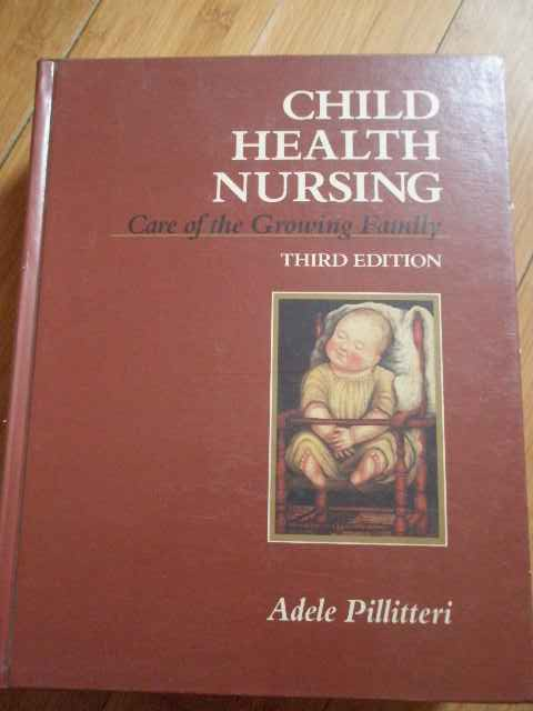 CHILD HEALTH NURSING CARE OF GROWING FAMILY                                               ...
