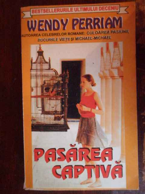pasarea captiva                                                                                      wendy perriam