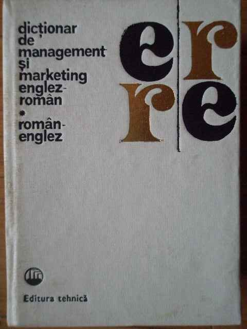 DICTIONAR DE MANAGEMENT SI MARKETING ENGLEZ-ROMAN ROMAN-ENGLEZ                            ...