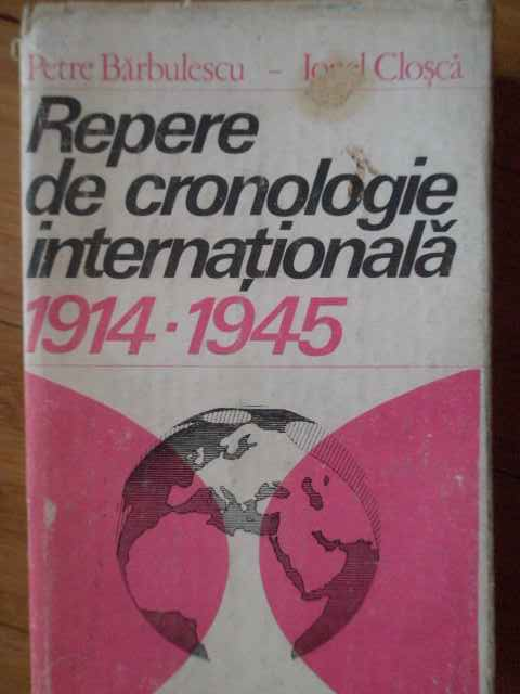 REPERE DE CRONOLOGIE INTERNATIONALA 1914-1945                                             ...