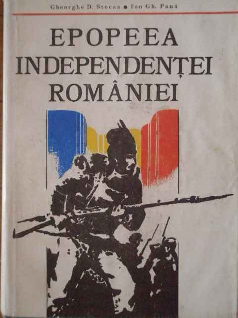 EPOPEEA INDEPENDENTEI ROMANIA                                                             ...