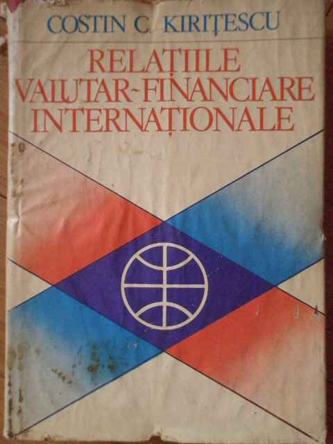 RELATIILE VALUTAR-FINANCIARE INTERNATIONALE                                               ...