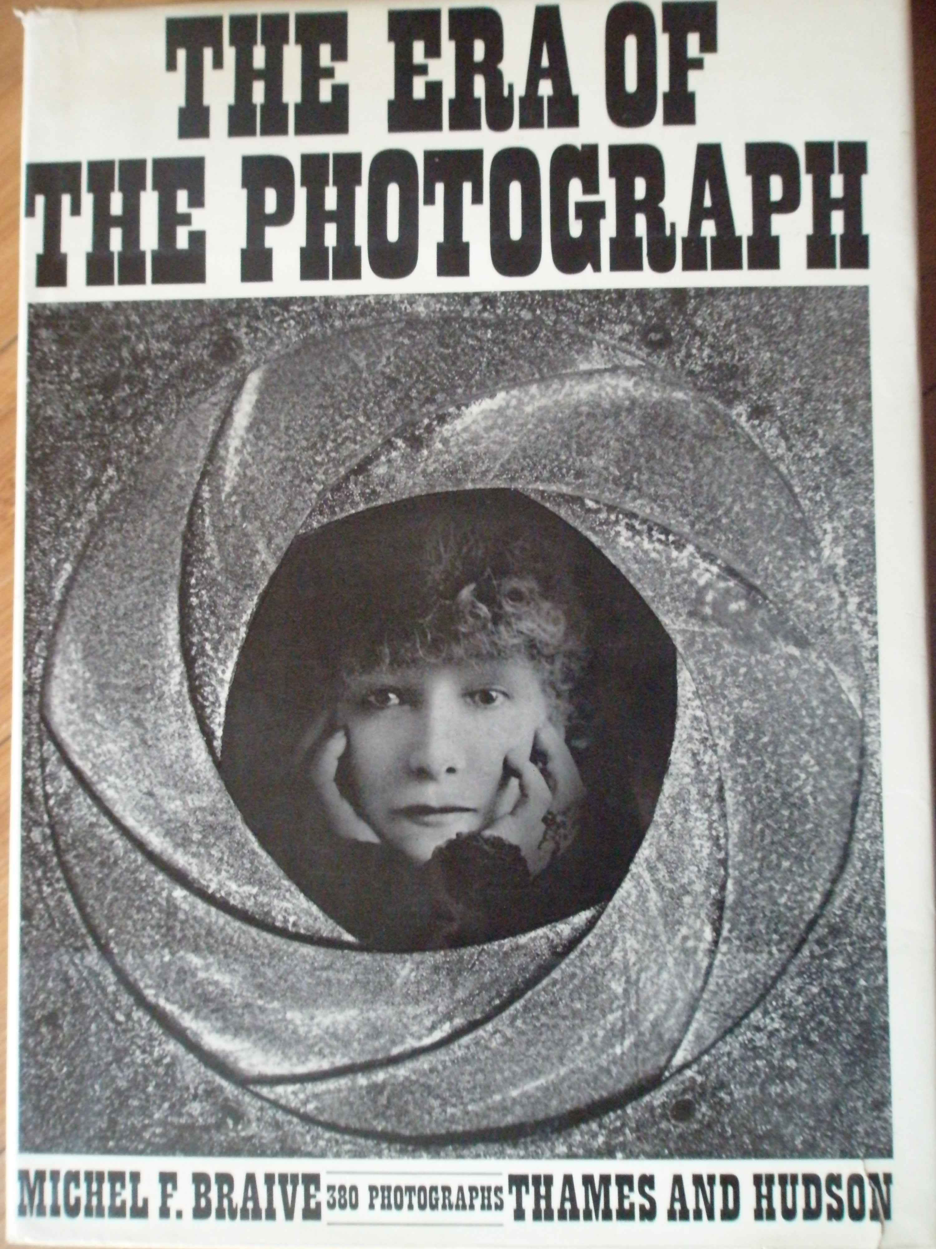 the era of the photograph                                                                            michel f. braive