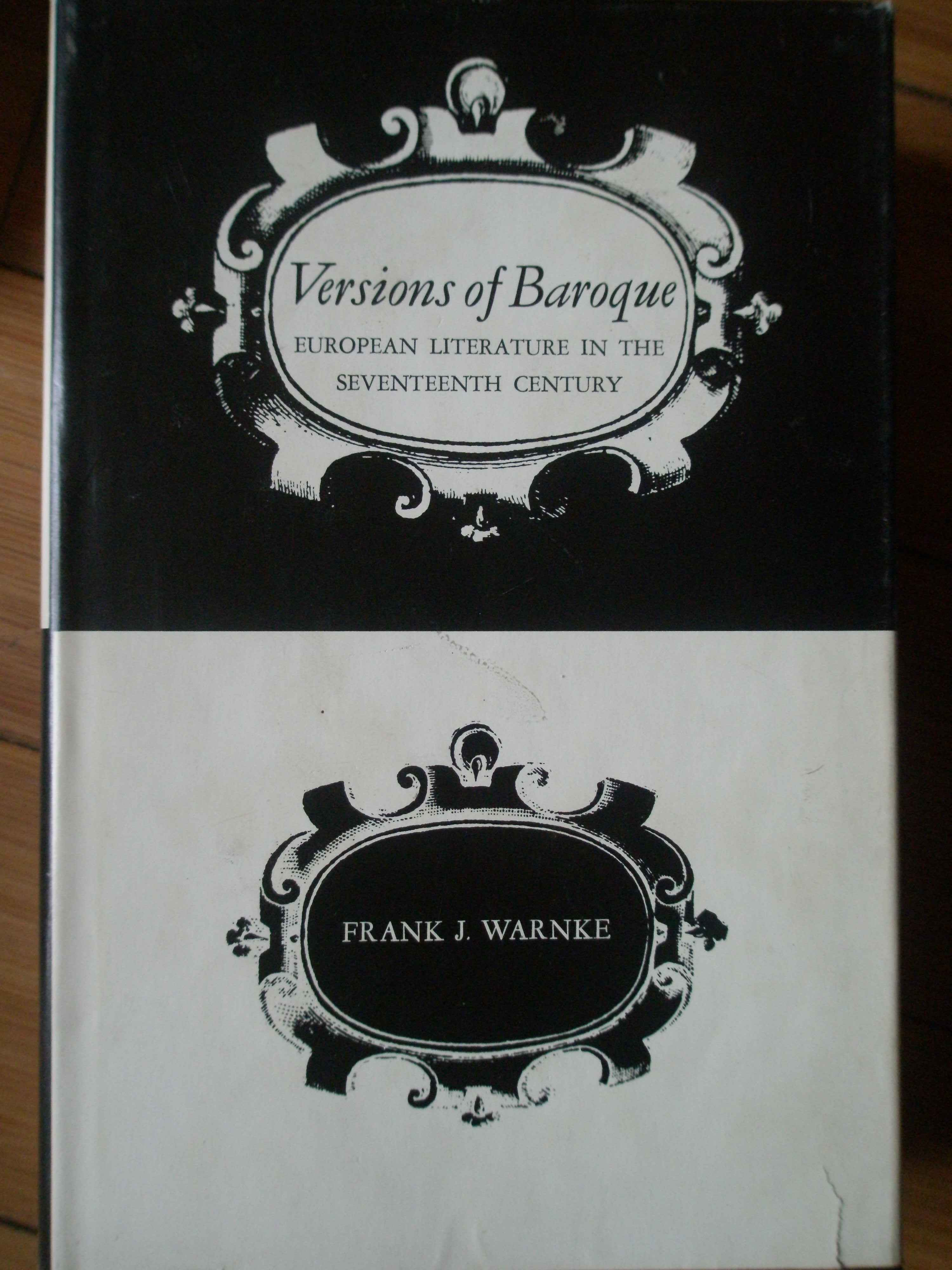 VERSIONS OF BAROQUE EUROPEAN LITERATURE IN THE SEVENTEENTH CENTURY                        ...