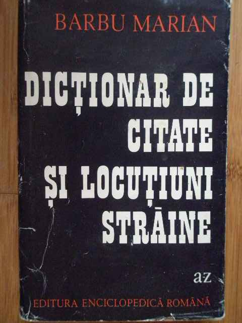 dictionar de citate si locutiuni straine                                                             barbu marian