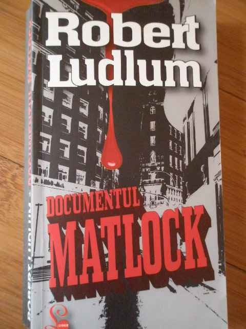 documentul matlock                                                                                   robert ludlum