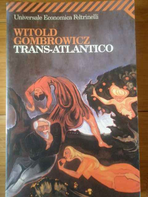 TRANS-ATLANTICO                                                                                      WITOLD GOMBROWICZ