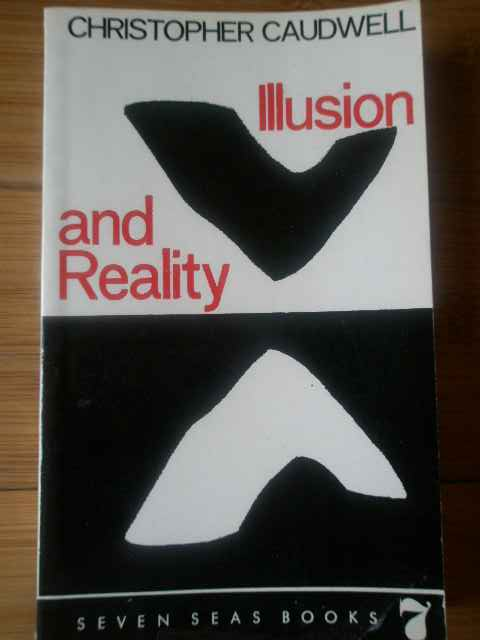 illusion and reality                                                                                 christopher caudwell