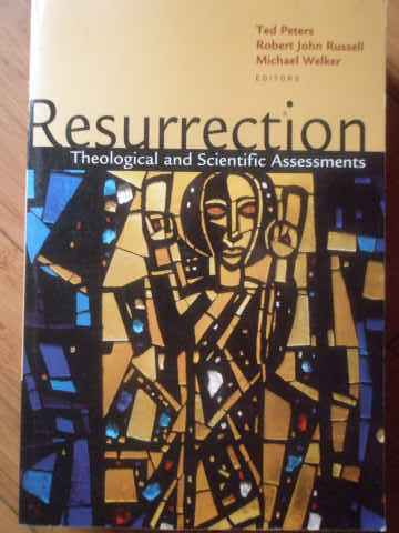 resurrection theological and scientific assessments                                                  ted peters, robert john russell, michael welker