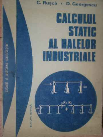 CALCULUL STATIC AL HALELOR INDUSTRIALE                                                    ...