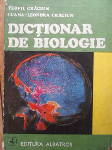 DICTIONAR DE BIOLOGIE                                                                     ...