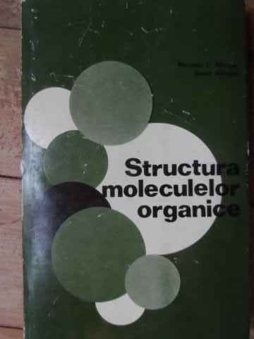 STRUCTURA MOLECULELOR ORGANICE                                                            ...