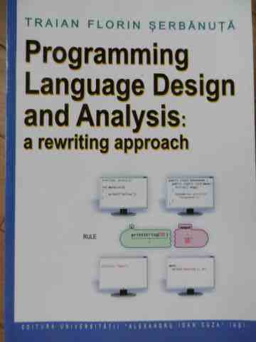 programming language design and analysis: a rewriting approach                                       traian florin serbanuta